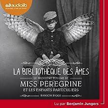 La Bibliothèque des âmes (Miss Peregrine et les enfants particuliers 3)   Livre audio Auteur(s) : Ransom Riggs Narrateur(s) : Benjamin Jungers