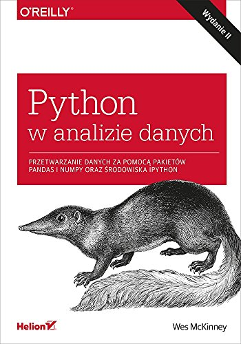Python w analizie danych: Przetwarzanie danych za pomoca pakietów Pandas i NumPy oraz srodowiska Ipy