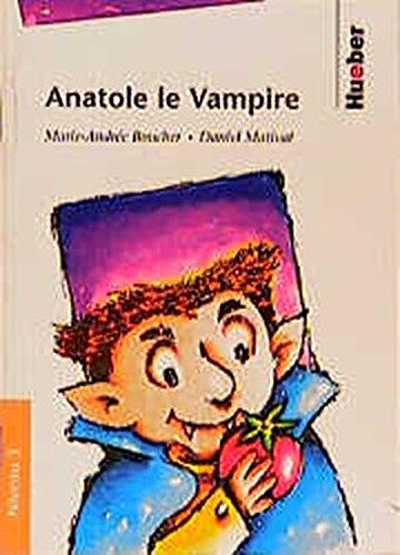 Lektüren in französischer Sprache / Anatole le Vampire: Stufe 3 /Niveau 3