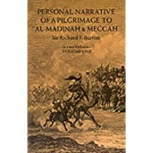 Personal Narrative Of A Pilgrimage To Al-Madinah And Mecca : Volume 1 by Sir Richard F. Burton (1964) Paperback