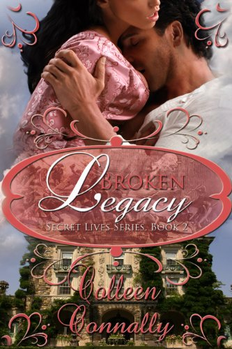 Amazon #1 Bestselling Historical Romance! Gerard and Eloise discover a connection that will bind their lives forever–love. That is if they survive.Broken Legacy (Secret Lives Book 2) by Colleen Connally