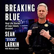 Breaking Blue: Real Life Stories of Cops Falsely Accused