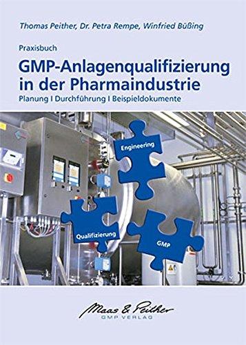 GMP-Anlagenqualifizierung in der Pharmaindustrie: Planung, Durchführung, Beispieldokumente