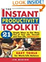 The Instant Productivity Kit: 21 Simple Ways to Get More Out of Your Job, Yourself and Your Life, Immediately