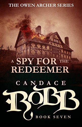 A Spy for the Redeemer: The Owen Archer Series - Book Seven