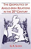 img - for Geopolitics of Anglo-Irish Religion 20the Century by Geoffrey Sloan (1997-09-25) book / textbook / text book