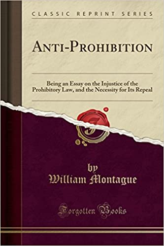 Antiprohibition Being An Essay On The Injustice Of The Prohibitory  Antiprohibition Being An Essay On The Injustice Of The Prohibitory Law  And The Necessity For Its Repeal Classic Reprint William Montague  How To Write A Essay Proposal also Proposal For An Essay  What Is A Synthesis Essay