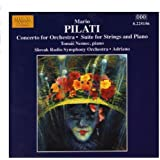 Pilati: Concerto For Orchestra / Suite For Strings And Piano