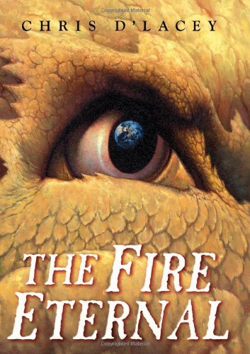 The Fire Eternal (The Last Dragon Chro) [Hardcover] [2008] (Author) Chris d'Lacey