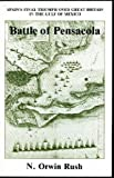 Battle of Pensacola, N. Orwin Rush, 0912451068