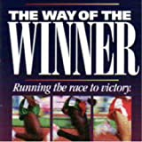 The Way of the Winner : Running the Race to Victory, Hammond, Mac, 1573990302