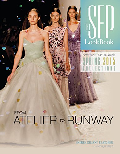 Image of The SFP LookBook Atelier to Runway: New York Fashion Week Spring 2015