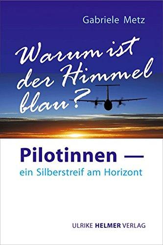 Warum ist der Himmel blau?: Pilotinnen – ein Silberstreif am Horizont