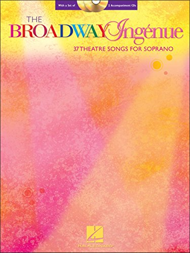The Broadway Ingénue - 37 Theatre Songs for Soprano - Vocal Collection - Bk+CD