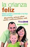 Cómo cuidar y entender a tu hijo de 0 a 6 añosUna guía diferente para criar a los hijos Una crianza feliz se puede conseguir. Ésta es la premisa de la que parte la psicóloga Rosa Jové, autora del éxito Dormir sin lágrimas −35.000 ejemplares v...