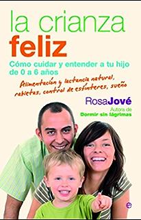 La Crianza Feliz (Spanish Edition)