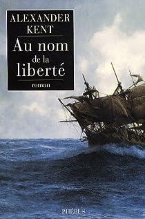Une aventure de Richard Bolitho, tome 22 : Au nom de la liberté par Reeman