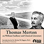Thomas Merton on William Faulkner and Classical Literature | Thomas Merton