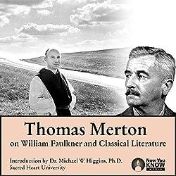 Thomas Merton on William Faulkner and Classical Literature