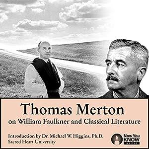 Thomas Merton on William Faulkner and Classical Literature Speech