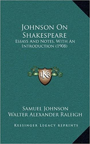 Johnson On Shakespeare Essays And Notes With An Introduction   Johnson On Shakespeare Essays And Notes With An Introduction   Samuel Johnson Walter Alexander Raleigh  Amazoncom Books Copywriting Service also Los Angeles Business Plan Writers  Informative Speech Writing Services
