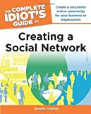The Complete Idiot's Guide to Creating a Social Network by Crocker, Angela (2011) Paperback