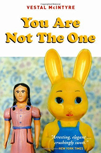 You Are Not The One by Vestal McIntyre (2006-02-09)