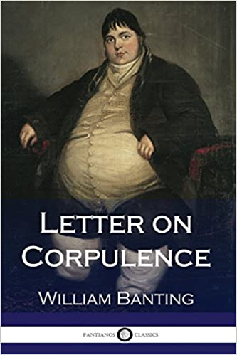 Letter on Corpulence: William Banting: 9781979221306: Amazon.