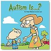 Autism Is...? (Autism Is...? Books) (Volume 1)