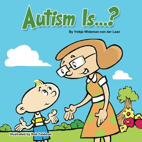Autism Is...? (Autism Is...? Books) (Volume 1)