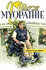 Vivre avec une myopathie par Van der Beken