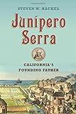 Junípero Serra, Steven W. Hackel, 0809095319