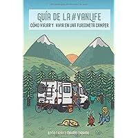 Guía de la #VanLife: Cómo viajar y vivir en una furgoneta camper