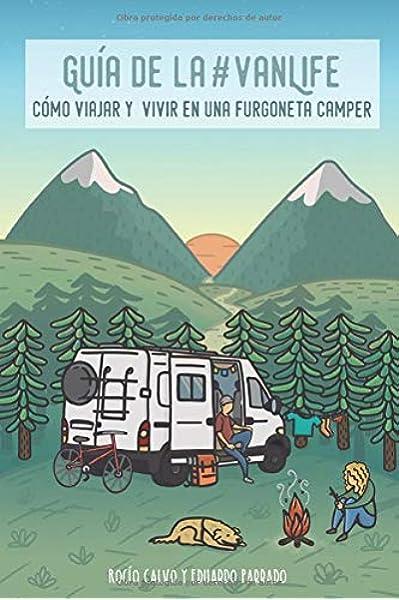Guía de la #VanLife: Cómo viajar y vivir en una furgoneta camper ...