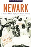 Newark: A History of Race, Rights, and Riots in America (American History and Culture)