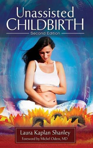 Unassisted Childbirth, 2nd Edition