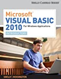 Microsoft Visual Basic 2010 for Windows Applications: Introductory (Available Titles Skills Assessment Manager (SAM) - Office 2010)