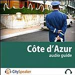 Côte d'Azur (Audio Guide CitySpeaker)   Marlène Duroux,Olivier Maisonneuve