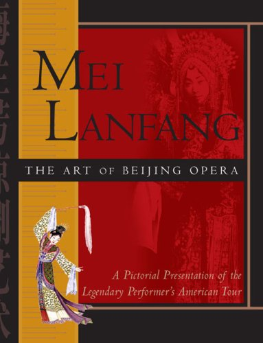 Mei Lanfang: The Art of Beijing Opera