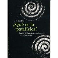 ¿Qué es la ¿patafísica?: Seguido del Calendario patafísico