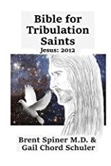 Bible for Tribulation Saints: Jesus: 2012 (Volume 1) Paperback