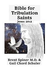 Bible for Tribulation Saints: Jesus: 2012 (Volume 1)