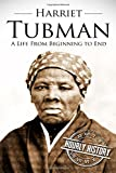 Harriet Tubman: A Life From Beginning to End