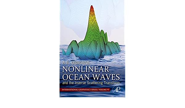 Nonlinear Ocean Waves and the Inverse Scattering Transform (International Geophysics)