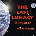 The Last Lunacy   Lester Del Rey