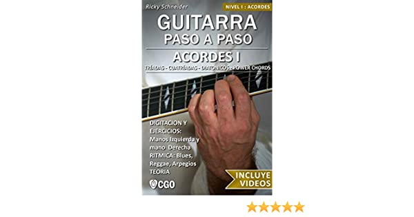Acordes I - Guitarra Paso a Paso - con Videos HD: Tríadas, Cuatríadas, Diatónicos, Power chords . . . (Spanish Edition)