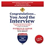 Congratulations You Aced the Interview! : The Must Read Interview Guide to Land the Job of Your Dreams, College Edition | Patricia D Sadar,Pete Drolet