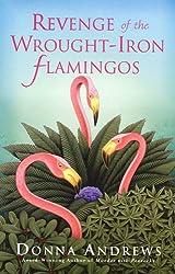 Revenge of the Wrought-Iron Flamingos (Meg Langslow Mysteries Book 3)