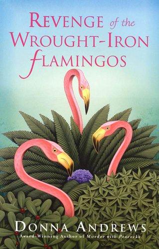 Revenge of the Wrought-Iron Flamingos (Meg Langslow Mysteries Book 3) ()