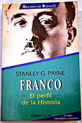 Franco : el perfil de la historia: Amazon.es: Payne, Stanley G.: Libros